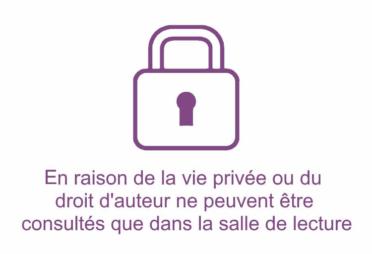 En raison de la vie privée ou du droit d'auteur ne peuvent être consultés que dans la salle de lecture
